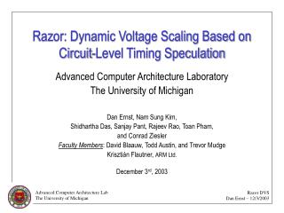 Razor: Dynamic Voltage Scaling Based on Circuit-Level Timing Speculation