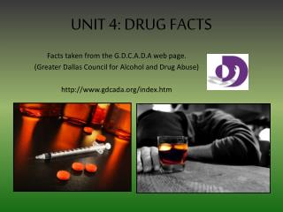 UNIT 4: DRUG FACTS