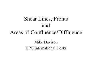 Shear Lines, Fronts and Areas of Confluence