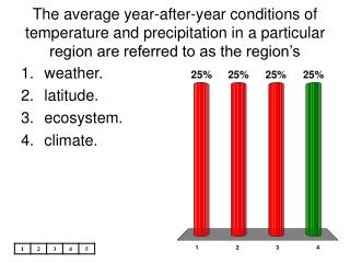 The average year-after-year conditions of temperature and precipitation in a particular region are referred to as the re