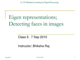 Eigen representations; Detecting faces in images