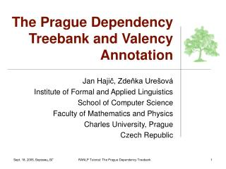 The Prague Dependency Treebank and Valency Annotation