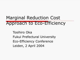 Marginal Reduction Cost Approach to Eco-Efficiency