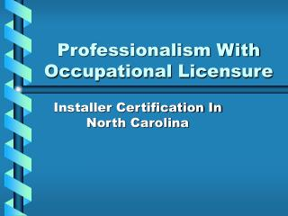 Professionalism With Occupational Licensure