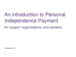 An introduction to Personal Independence Payment for support organisations and advisers