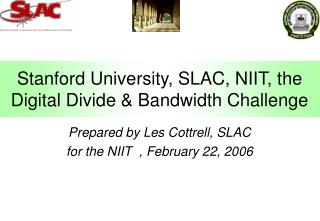 Stanford University, SLAC, NIIT, the Digital Divide & Bandwidth Challenge