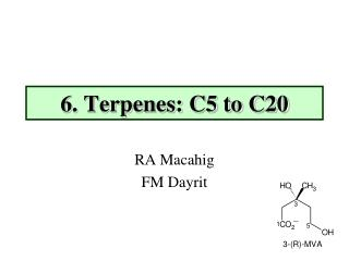 6. Terpenes: C5 to C20