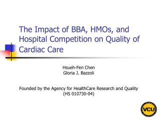 The Impact of BBA, HMOs, and Hospital Competition on Quality of Cardiac Care