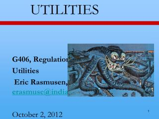 UTILITIES G406, Regulation, ch.7 Utilities  Eric Rasmusen,  erasmuse@indiana