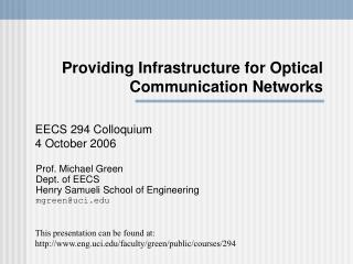 Providing Infrastructure for Optical Communication Networks