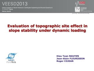 Evaluation of topographic site effect in slope stability under dynamic loading