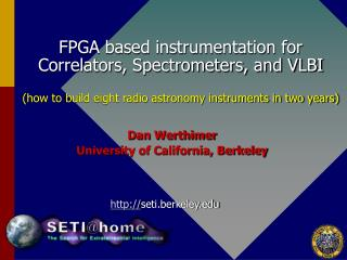 Dan Werthimer  University of California, Berkeley