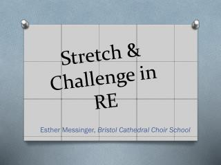 Stretch & Challenge in RE