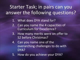 Starter Task; in pairs can you answer the following questions?