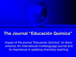 "The Journal ""Educación Química"""