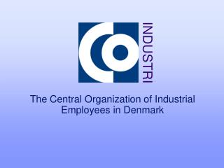 The Central Organization of Industrial Employees in Denmark