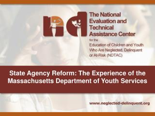 State Agency Reform: The Experience of the Massachusetts Department of Youth Services