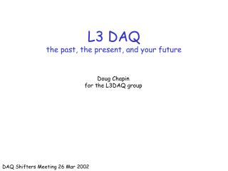 L3 DAQ the past, the present, and your future