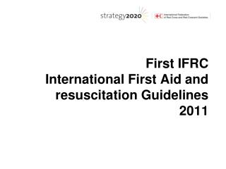 First IFRC  International First Aid  and resuscitation Guidelines 2011