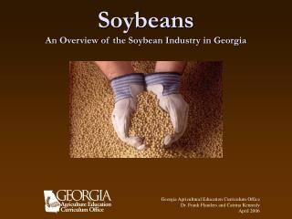 Soybeans An Overview of the Soybean Industry in Georgia