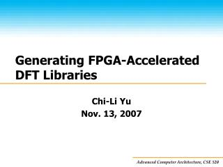 Generating FPGA-Accelerated DFT Libraries