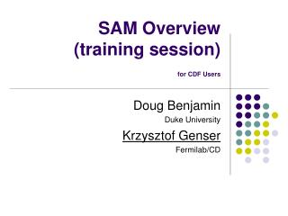 SAM Overview (training session) for CDF Users