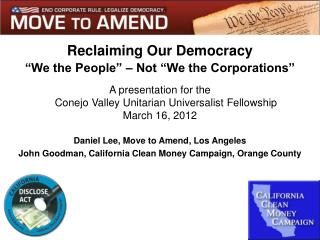 "Reclaiming Our Democracy ""We the People"" – Not ""We the Corporations"""