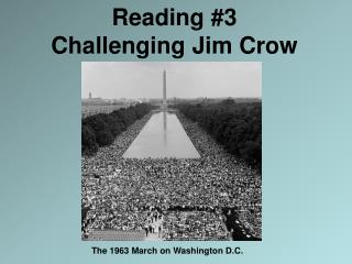 Reading #3 Challenging Jim Crow