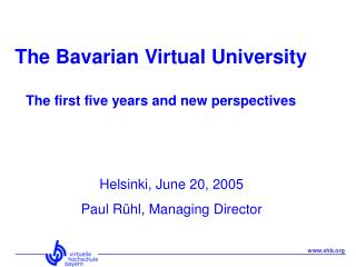 The Bavarian Virtual University The first five years and new perspectives