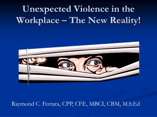 Unexpected Violence in the Workplace – The New Reality!