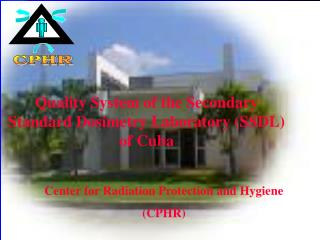 Quality System of the Secondary Standard Dosimetry Laboratory (SSDL) of Cuba