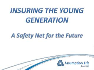 A  Safety  Net for the Future