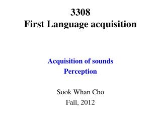 3308 First Language acquisition