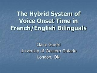 The Hybrid System of Voice Onset Time in French/English Bilinguals