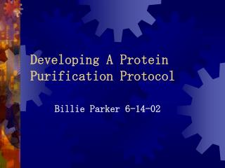 Developing A Protein Purification Protocol