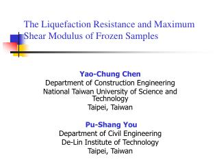 The Liquefaction Resistance and Maximum Shear Modulus of Frozen Samples