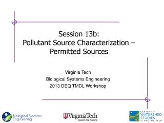 Virginia Tech Biological Systems Engineering 2013 DEQ TMDL Workshop