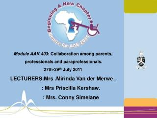 Module AAK 403 : Collaboration among parents,  professionals and paraprofessionals.
