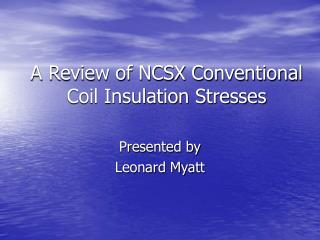 A Review of NCSX Conventional Coil Insulation Stresses