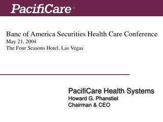 Banc of America Securities Health Care Conference May 21, 2004 The Four Seasons Hotel, Las Vegas