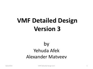 VMF Detailed Design Version 3