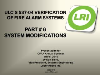 ULC S 537-04 VERIFICATION OF FIRE ALARM  SYSTEMS PART # 6  SYSTEM MODIFICATIONS