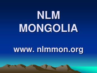 NLM MONGOLIA nlmmon