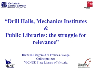 """""""Drill Halls, Mechanics Institutes & Public Libraries: the struggle for relevance"""""""