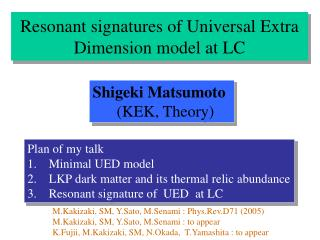 Resonant signatures of Universal Extra Dimension model at LC