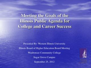 Meeting the Goals of the  Illinois Public Agenda for  College and Career Success