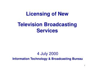 Licensing of New Television Broadcasting Services