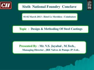 Topic   :   Design & Methoding Of Steel Castings