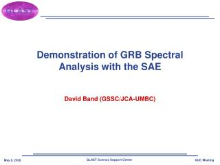 Demonstration of GRB Spectral Analysis with the SAE