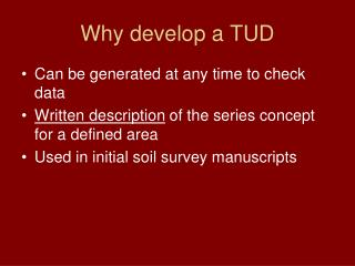 Why develop a TUD